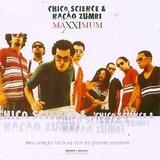 Chico Science E Naçao Zumbi Maxximum[cd Original Lacrado]